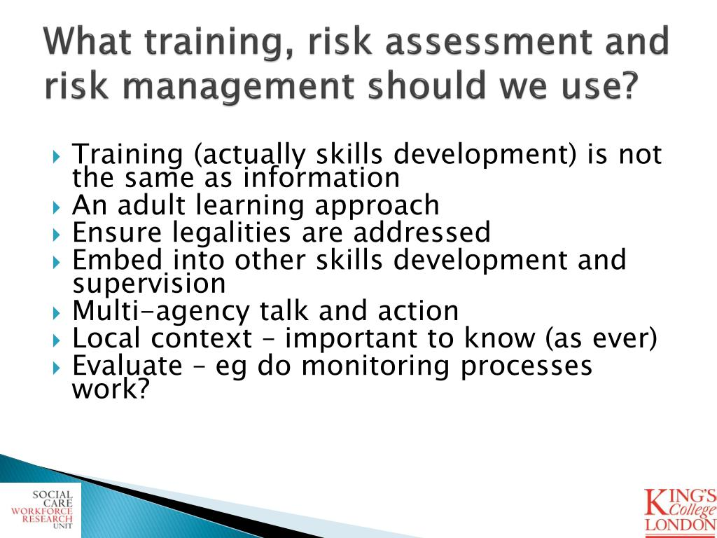 What training, risk assessment and risk management should we use?