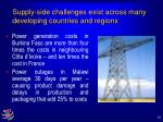supply side challenges exist across many developing countries and regions12