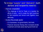 to bridge supply and demand both donors and recipients need to