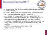 apresenta o carnaval 2009