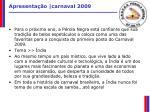 apresenta o carnaval 20098