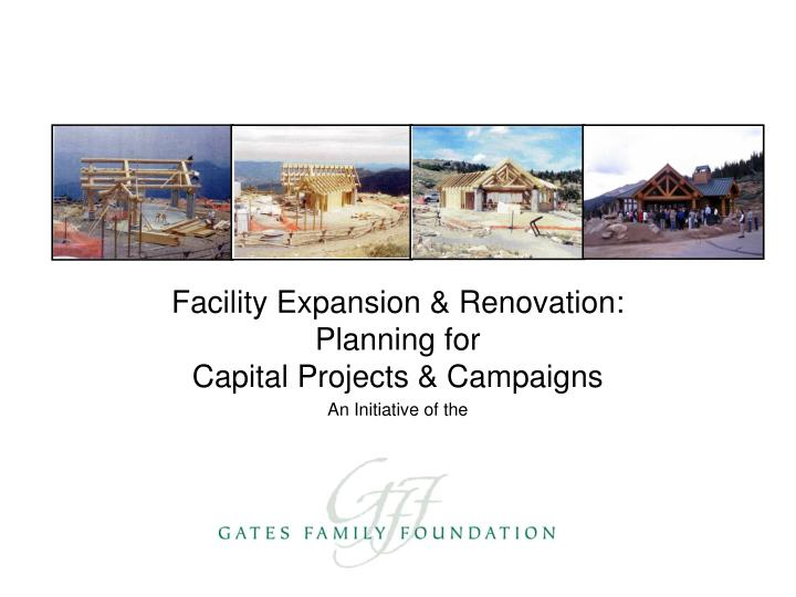 Facility expansion renovation planning for capital projects campaigns an initiative of the