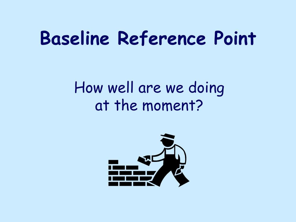 Baseline Reference Point
