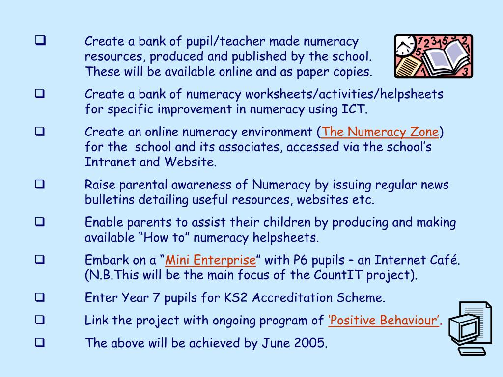 Create a bank of pupil/teacher made numeracy                 	resources, produced and published by the school.                         	These will be available online and as paper copies.