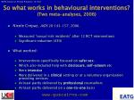 so what works in behavioural interventions two meta analyses 2006