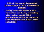 cea of hormonal treatment construction of 95 confidence region