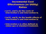 incremental cost effectiveness or utility ratios