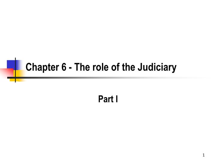 Chapter 6 the role of the judiciary