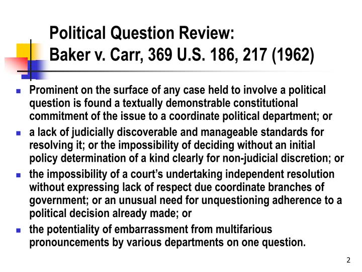 Political question review baker v carr 369 u s 186 217 1962