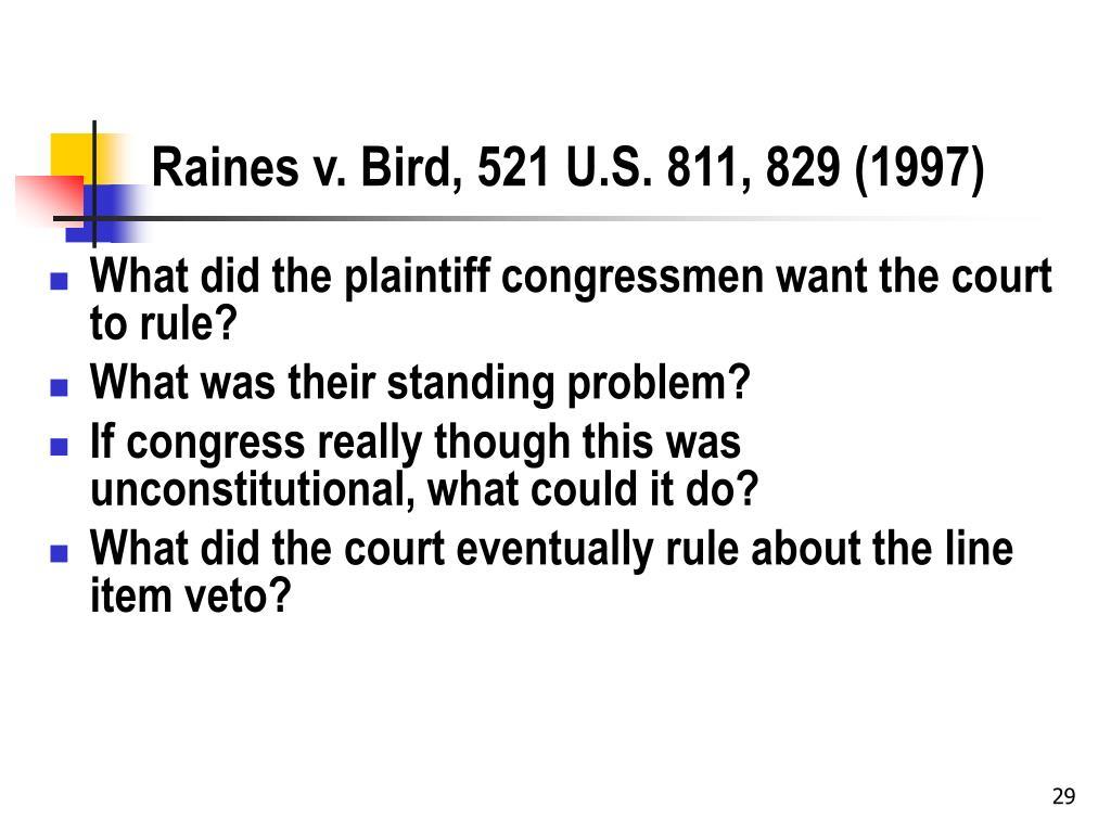 Raines v. Bird, 521 U.S. 811, 829 (1997)