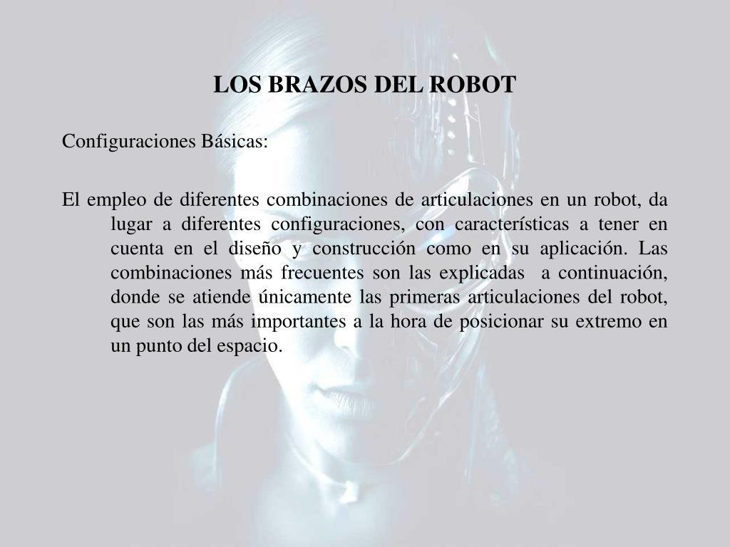 LOS BRAZOS DEL ROBOT