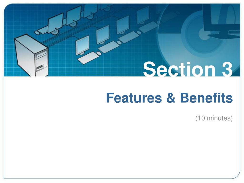 Section 3: Features & Benefits