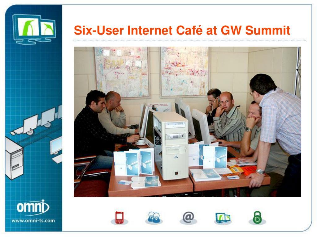 Six-User Internet Café at GroupWiseR Summit