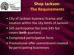 shop jackson the requirements