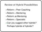 review of hybrid possibilities