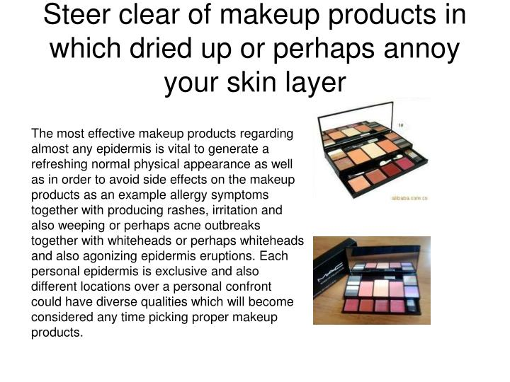 Steer clear of makeup products in which dried up or perhaps annoy your skin layer l.jpg