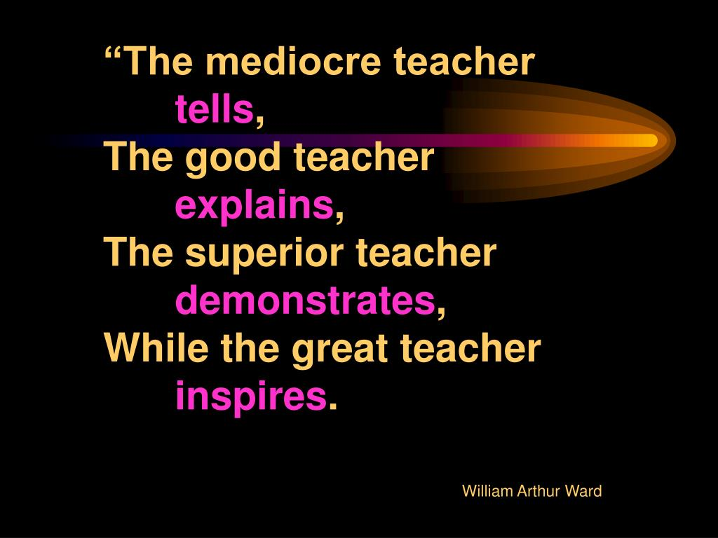 """The mediocre teacher"