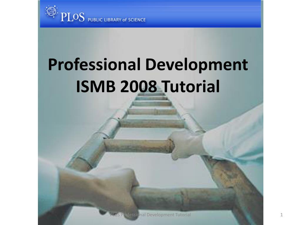 professional development ismb 2008 tutorial