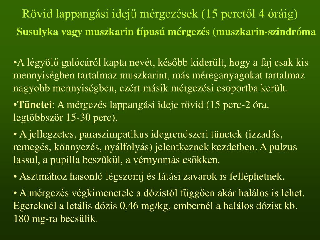 Rövid lappangási idejű mérgezések (15 perctől 4 óráig)
