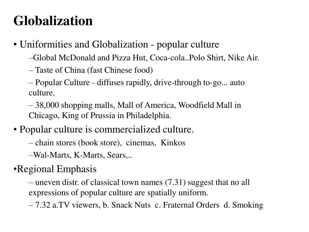Uniformities and Globalization - popular culture