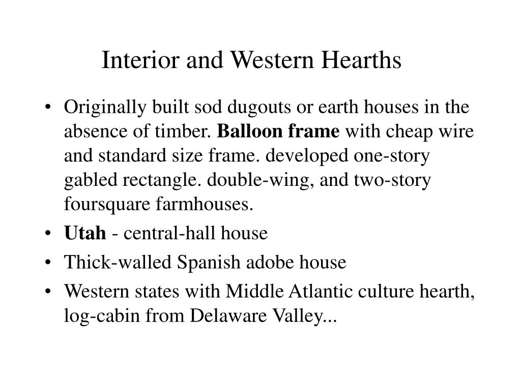 Interior and Western Hearths