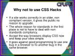 why not to use css hacks