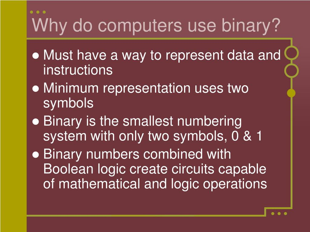 Why do computers use binary?