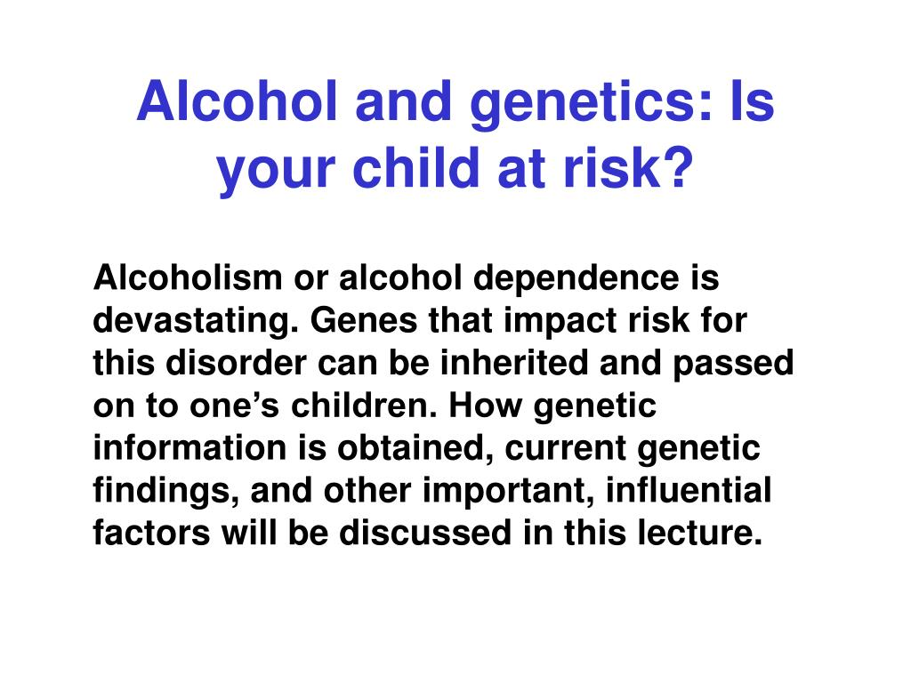 alcohol and genetics is your child at risk