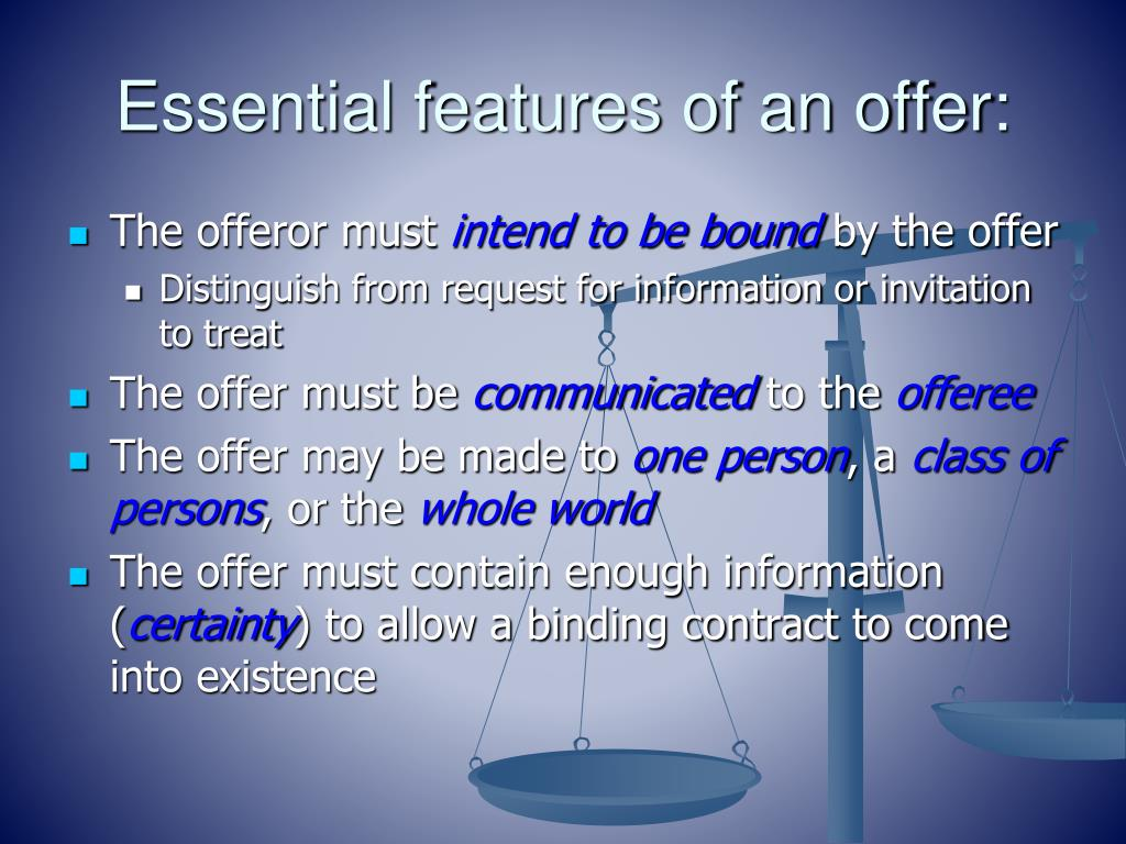 Essential features of an offer: