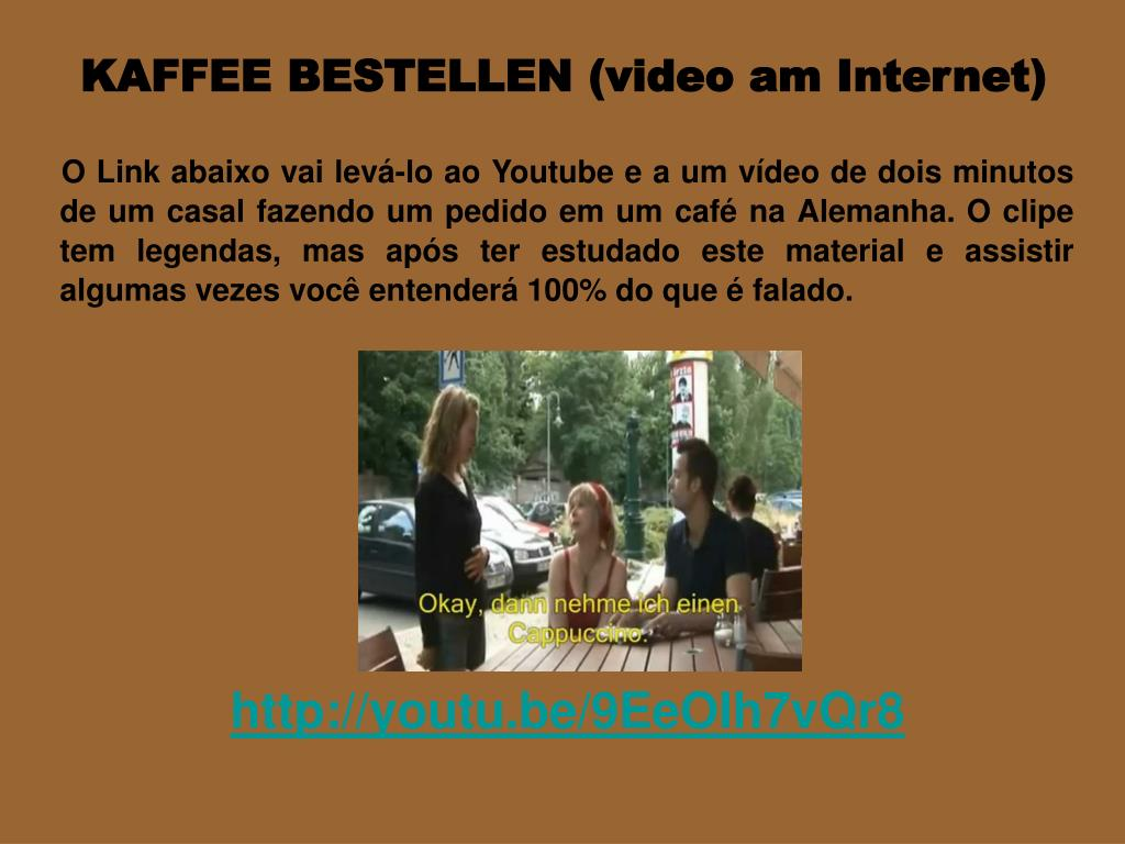 KAFFEE BESTELLEN (video am Internet)