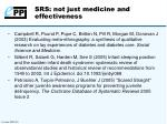 srs not just medicine and effectiveness