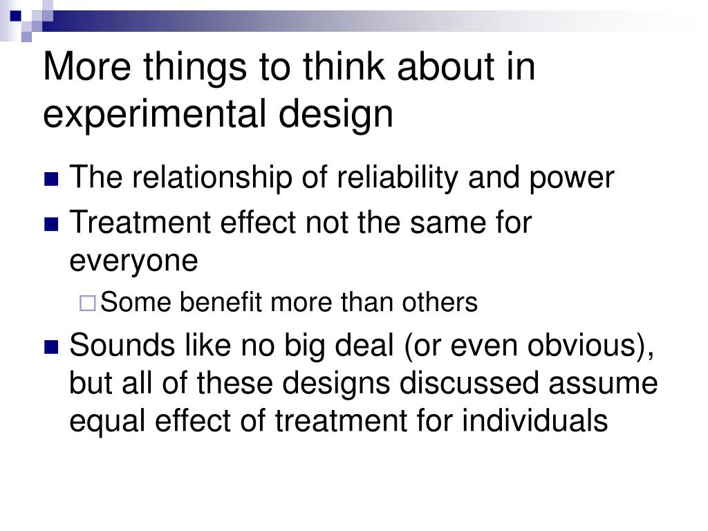 More things to think about in experimental design