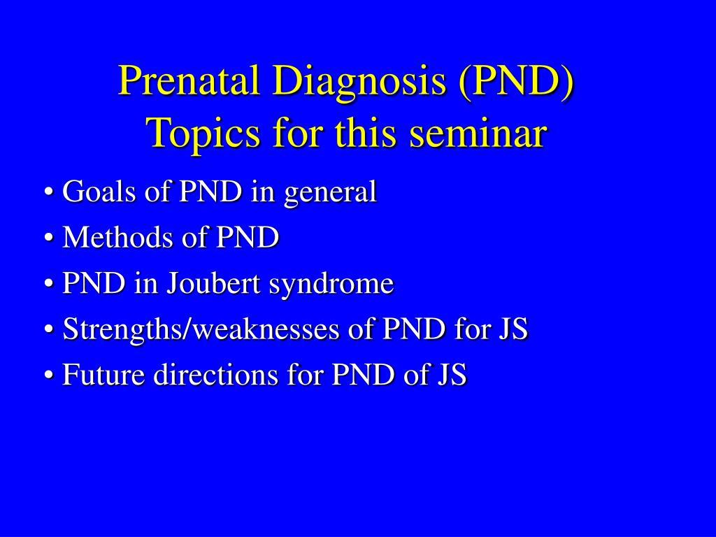 Prenatal Diagnosis (PND)