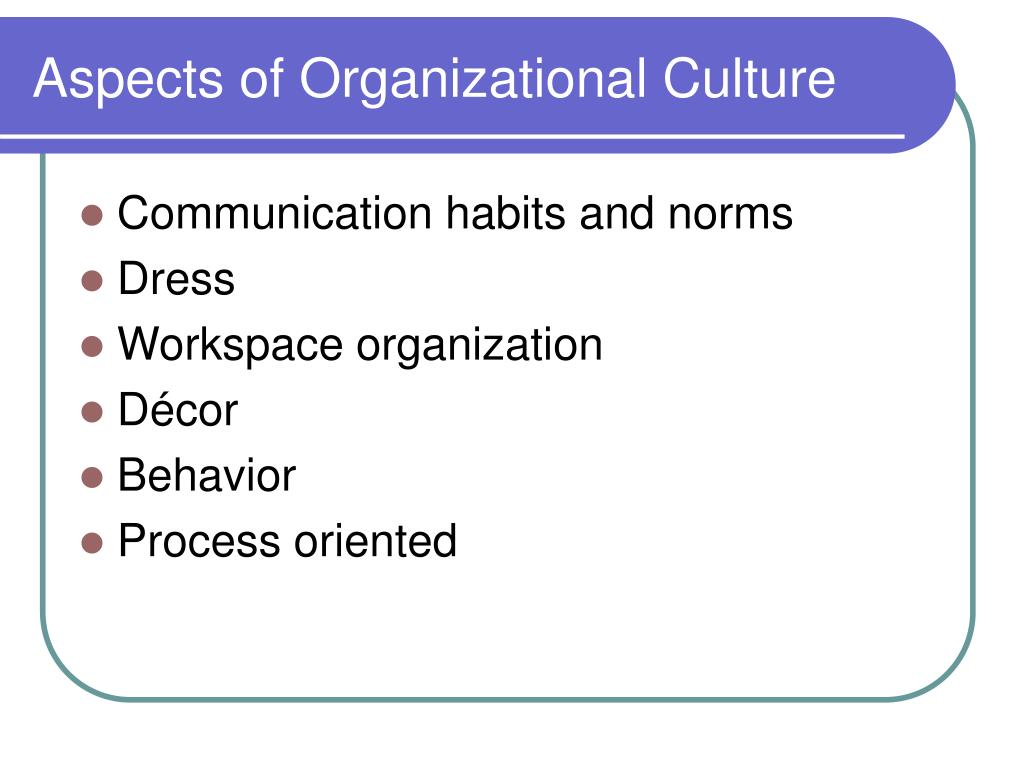 Aspects of Organizational Culture