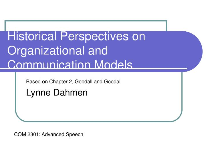 Historical perspectives on organizational and communication models l.jpg