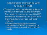 azathioprine monitoring with 6 tgn tpmt