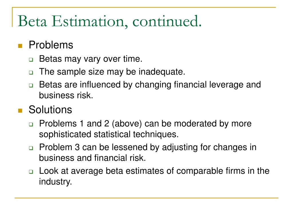 Beta Estimation, continued.