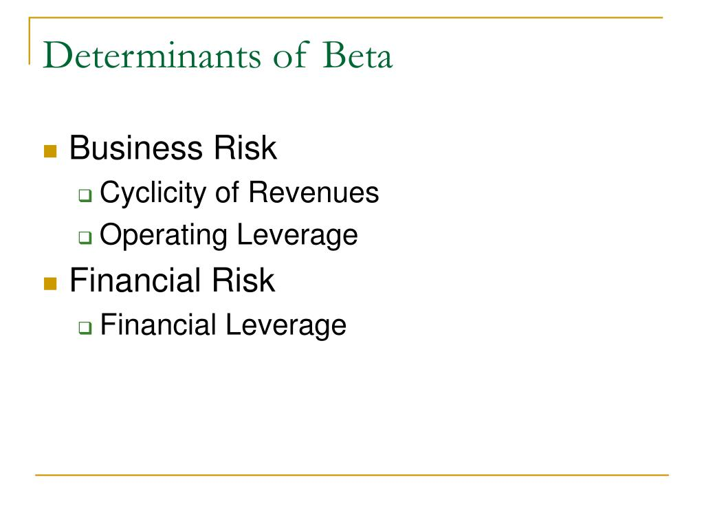Determinants of Beta