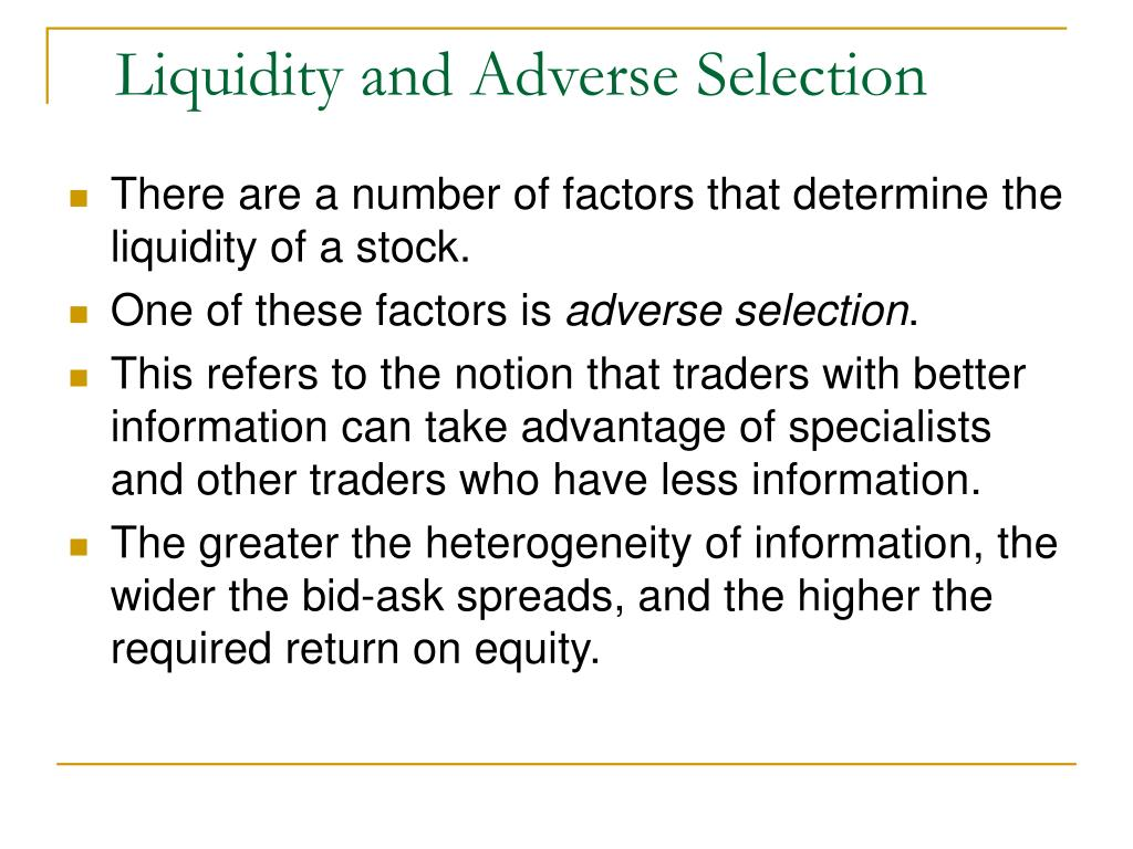 Liquidity and Adverse Selection