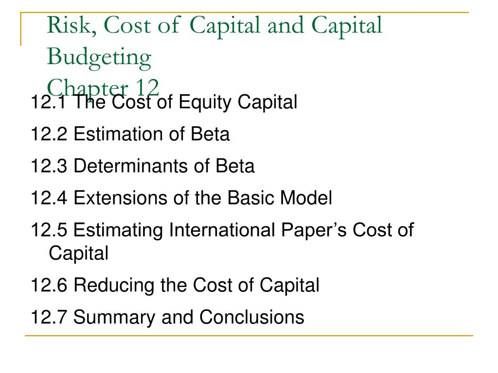 Risk, Cost of Capital and Capital Budgeting