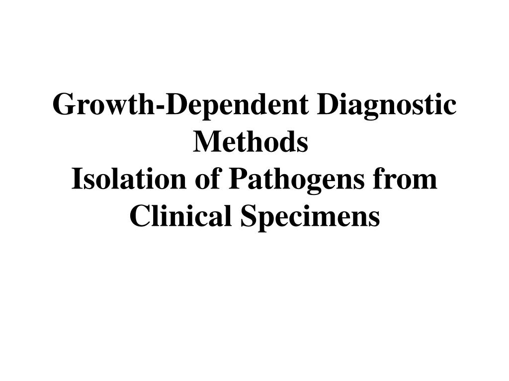 Growth-Dependent Diagnostic Methods