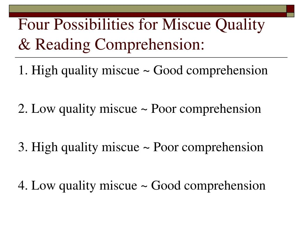 Four Possibilities for Miscue Quality & Reading Comprehension: