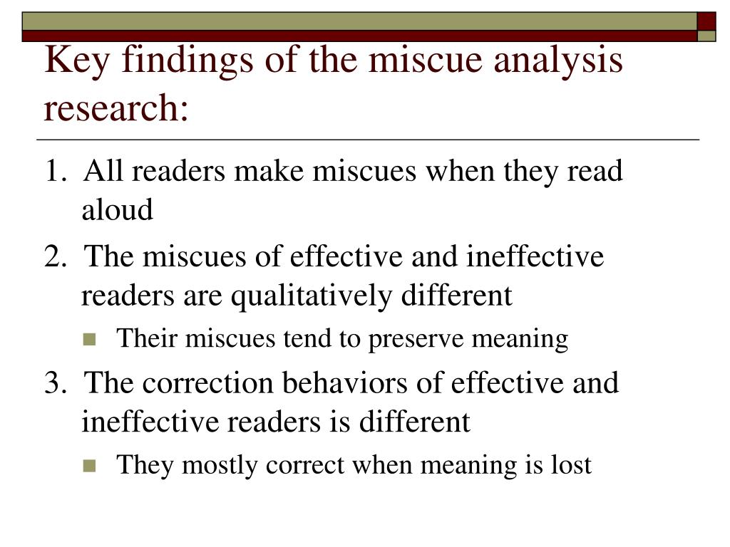 Key findings of the miscue analysis research: