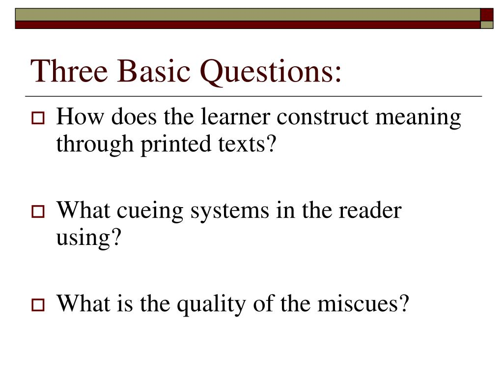 Three Basic Questions:
