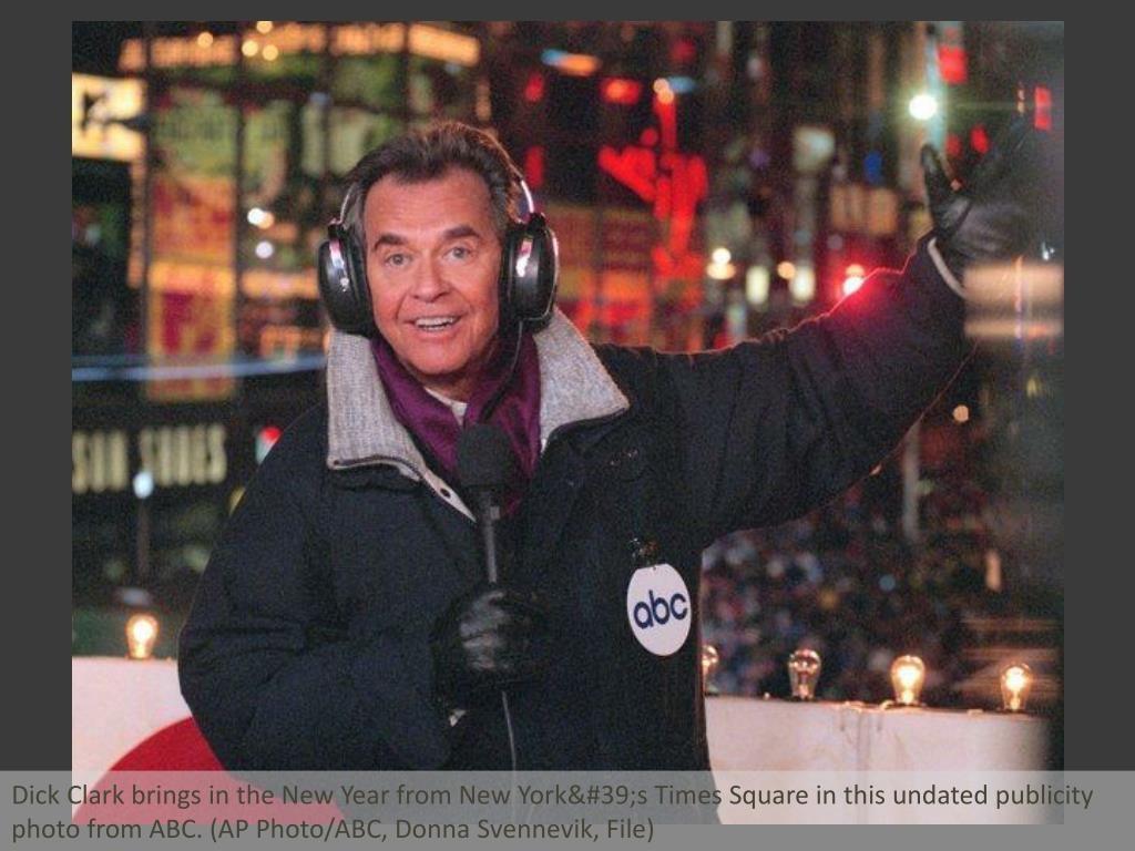 Dick Clark brings in the New Year from New York's Times Square in this undated publicity photo from ABC. (AP Photo/ABC, Donna Svennevik, File)