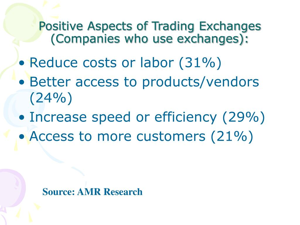 Positive Aspects of Trading Exchanges (Companies who use exchanges):