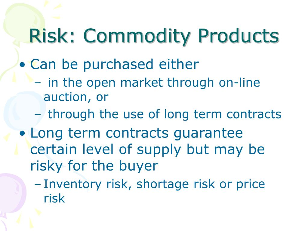 Risk: Commodity Products