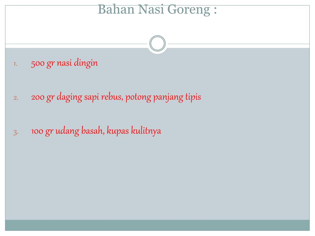 Bahan Nasi Goreng :