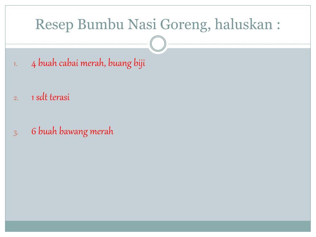 Resep Bumbu Nasi Goreng, haluskan :