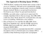 one approach to blocking spam dnsbls